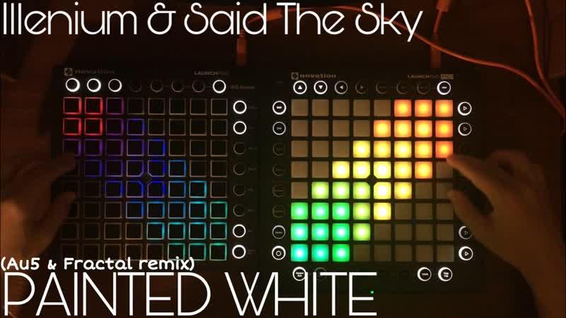 Illenium Said The Sky - Painted White (Au5 Fractal Remix) Launchpad PRO Cover