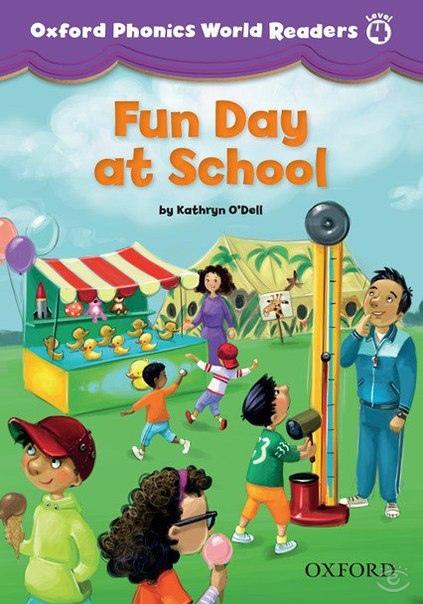 Fun Day at School (Oxford Phonics World Readers Level 4)