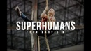 SUPERHUMANS - CrossFit Motivation Video