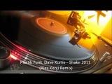 Plastik Funk, Dave Kurtis - Shake (Alex Kenji Remix)
