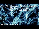 DJ Madmax &amp DJ Sveta - Return Love (Original Mix)