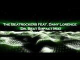 The Beatrockers feat. Dany Lorence - Dr. Beat (Impact Mix)