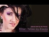 ELLISE  - FOLLOW MY DREAMS (Dance edit by Da Fleiva)