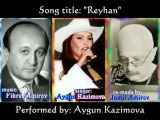 Fikret Amirov - Reyhan Aygun Kazimova(Daglar qizi Reyhan remade by his son Jamil Amirov)
