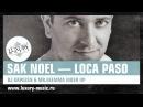 SAK NOEL -- loca paso (DJ KAPUZEN & Mr.DEEMMA mashup)