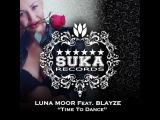 Blayze, Luna Moor - Time To Dance (Dave Kurtis Remix)