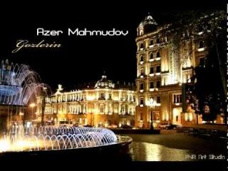 Azer Mahmudov - Gozlerin