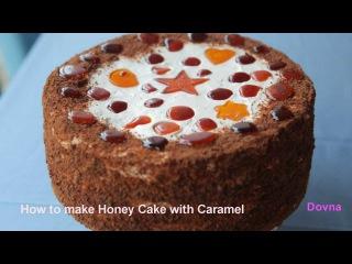 Торт медовый - видео рецепт приготовления
