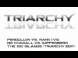 Pendulum Vs. Rank 1 Vs. Nic Chagall Vs. Wippenberg - The 100 Islands (Triarchy Edit)