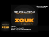 Alex Sayz feat. Nadia Ali - Free To Go (Sick Individuals Remix)