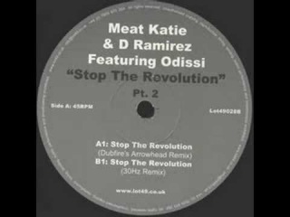 Meat Katie & D. Ramirez feat. Odissi - Stop The Revolution (