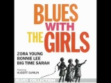 Blues with the girls Zora Young Help me