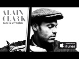 Alain Clark - Back In My World (Official Audio)