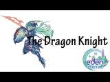 [Class Highlight] The Dragon Knight Eden Eternal Skills and Gameplay