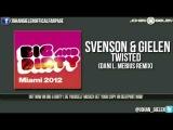 Svenson &amp Gielen - Twisted (Dani L Mebius remix)
