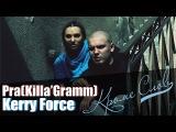 Kerry Force feat. PraKilla'Gramm-Кроме слов.