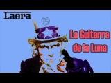 Laera - La Guitarra De La Luna