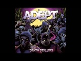 Adept - From The Depths Of Hell [NEW SONG]