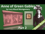 Part 2 - Anne of Green Gables by Lucy Maud Montgomery (Chs 11-18)