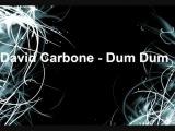 David Carbone Dum Dum