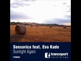 Sensorica Feat Eva Kade - Sunlight Again (Sound Quelle Remix)