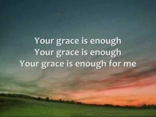 Chris Tomlin - Your Grace is Enough - Lyrics