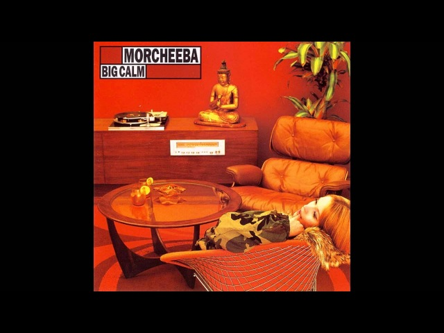 Morcheeba-Big Calm(Full Album)