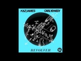 Kaz James &amp Carl Kennedy - Revolver