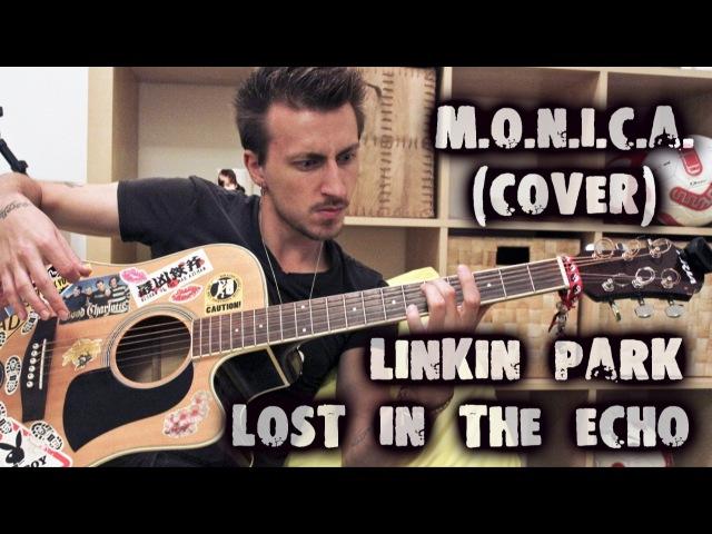 M.O.N.I.C.A. cover - Linkin Park - Lost In The Echo