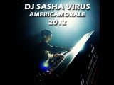 DJ SASHA VIRUS - AMERICAMORALE 2012