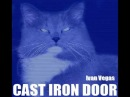 Dj Ivan Vegas - CAST IRON DOOR (Original 2012)