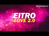 EITRO - Love 2.0 (Available August 6) Наконец то!