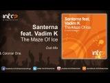 Santerna feat. Vadim K - The Maze Of Ice (Dub Mix)