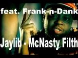 Jaylib - McNasty Filth feat. Frank-n-Dank (Original) HD