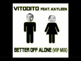 FREE DOWNLOAD - Vitodito feat. Kayleen - Better Off Alone (VIP Mix)