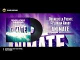 Oscar de la Fuente &amp Florian Arndt - Animate - Radio Mix