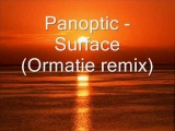 Panoptic - Surface (Ormatie remix)