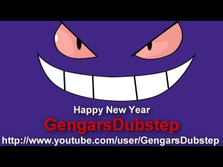 Happy New Year From GengarsDubstep! 2013 [Dubstep Mix Free]