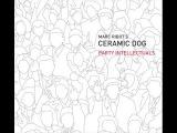 Marc Ribot's Ceramic Dog - break on through