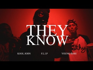 Kool John Ft. F. L. I. P and Young Bari - They Know (Music Video)