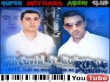 Rufet Dahi ft MirCavid Masalli - Indi ne men varam ne sen varsan 2013