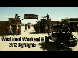 Official Wasteland Weekend Highlights Reel (2012)