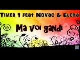 Timer 1 feat Novac & Elena - Ma voi gandi