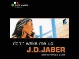 J.D. Jaber - Don't Wake Me Up (New Mix)