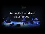 Acoustic Ladyland - Sport Mode