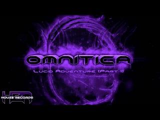 Omnitica - Lucid Adventure (Part I)