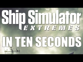 Ship Simulator: Extremes in Ten Seconds