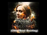 Layabouts Ft Adele - Set Fire to the Rain (OtherSoul Bootleg)