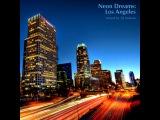 DJ Iridium - Neon Dreams: Los Angeles (Mix) (11-10-12)
