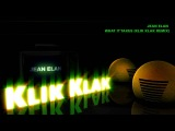 Jean Elan - What It Takes (Klik Klak Remix)